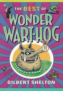 WONDER WART-HOG, THE BEST OF by Gilbert Shelton