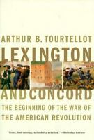 Lexington and Concord: The Beginning of the War of the American Revolution: B...