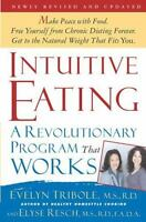 Intuitive Eating: A Revolutionary Program That Works, Evelyn Tribole, Elyse Resc
