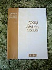 CLUB CAR DS GOLF CAR ELECTRIC VEHICLES 1999 ORIGINAL OWNER'S MANUAL