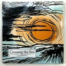 Crossing the Sea by Mark Schoenbeck Financial Wealth Management - New, Sealed