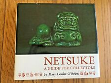 Netsuke: A Guide For Collectors, by Mary Louise O'Brien