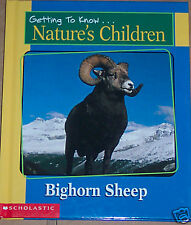 Getting to Know Natures Children - Bighorn Sheep & Prairie Dogs - New Hardback -