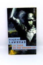 Le Glaive et la Flamme. La Saga du roi dragon, vol. 3 - Stephen Lawhead - livre