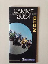 GAMME PNEUMATIQUES ROUTE 2004 MOTO - MICHELIN