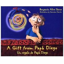 A Little Diego Book: A Gift from Papa Diego : Un Regalo de Papa Diego by...