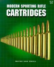 Modern Sporting Rifle Cartridges by Wayne Van Zwoll Reference Book