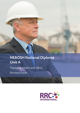 NEBOSH National Diploma - Unit A Managing Health and Safety - Revision Guide