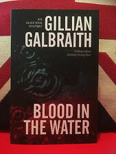 Blood in the Water by Gillian Galbraith. An Alice Rice Mystery Book 1. New