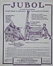 PUBLICITÉ DE PRESSE 1916 JUBOL LAXATIF PHYSIOLOGIQUE RÉÉDUCATION DE L'INTESTIN