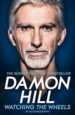 Watching the Wheels: My Autobiography By Damon Hill. 9781509831937