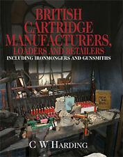 British Cartridge Manufacturers, Loaders, and Retailers by Harding Safari Press