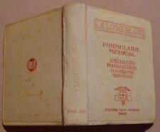 LE LIVRE BLANC - FORMULAIRE MEDICALE 1933 - PHARMACIE