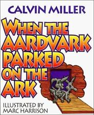 When the Aardvark Parked on the Ark by Miller, Calvin