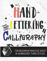 Hand Lettering & Calligraphy for Beginner Practice Sheet, Paperback by Ms. Le...