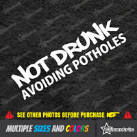 "/""Not Drunk Avoiding Potholes/"" Funny Sticker JDM Drift Illest Fatlace Euro"