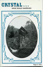 Colorado History-Ghost Town of Crystal, What Really Happened - Sighed Book 2002