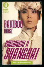 HIRST BAMBOO PASSAGGIO A SHANGAI MONDADORI 1991 OSCAR BESTSELLERS 222 PRIMA EDIZ