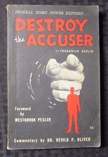 1967 DESTROY THE ACCUSER by Frederick Seelig SC VG+ Westbrook Pegler