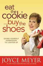 Eat the Cookie Buy Shoes a Christian Hardcover Book by Joyce Meyer FREE SHIPPING
