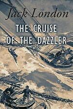 The Cruise of the Dazzler: Illustrated by London, Jack -Paperback
