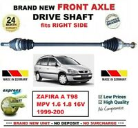 FOR ZAFIRA A T98 MPV 1.6 1.8 16V 1999-2005 BRAND NEW FRONT AXLE RIGHT DRIVESHAFT