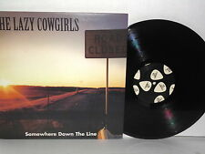 THE LAZY COWGIRLS Somewhere Down The Line LP Vinyl Pat Todd Stripper Blues  VG+