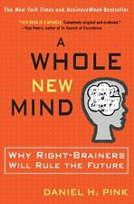 A Whole New Mind: Moving from the Information Age to the Conceptual Age by Danie