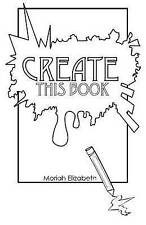 NEW Create This Book by Moriah Elizabeth