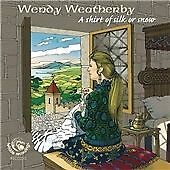 Wendy Weatherby - A Shirt of Silk or Snow (2010)  CD  NEW/SEALED  SPEEDYPOST