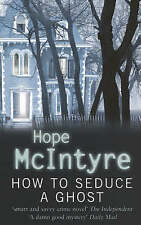 How To Seduce A Ghost: Number 1 in series (Lee Bartholomew), McIntyre, Hope,