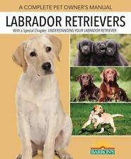 NEW - Labrador Retrievers (Complete Pet Owner's Manual)