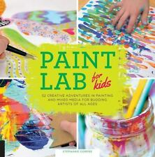Paint Lab for Kids: 52 Creative Adventures in Painting and Mixed Media for Buddi