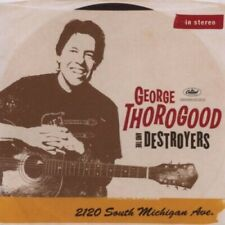 GEORGE THOROGOOD AND THE DESTROYERS - 2120 SOUTH MICHIGAN AVE 2011 UK CD * NEW *