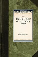 Military History Ser.: The Life of Major General Zachary Taylor (2009,...