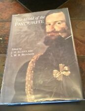 The World Of The Favourite Edited by J.H. Elliott & L.W.B. Brockliss. 1st Ed. HB