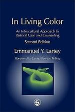 In Living Color: An Intercultural Approach to Pastoral Care and Counseling (Prac