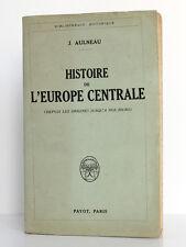 Histoire de l'Europe centrale Des origines jusqu'à nos… AULNEAU Payot 1926 ENVOI