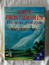 God's Frontiersmen The Scots-Irish Epic by Rory Fitzpatrick - HCDJ - 1989 - 1st