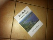"""""""Rathlin - Its Island Story"""" book by Wallace Clark"""