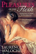 Good, Pleasures of the Flesh: Translated from the French by Rory, Haloche, Laure