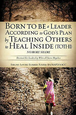 Born To Be A Leader According To God's Plan By Teaching Others To Heal Inside (T