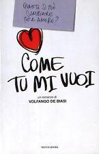 COME TU MI VUOI  De Biasi  Mondadori