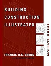 Building Construction Illustrated by Francis D. K. Ching and Cassandra Adams