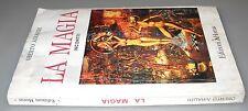 La magia, Oberto Airaudi, 1°Ed. Horus 1982.