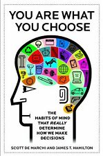 You Are What You Choose: The Habits of Mind That R