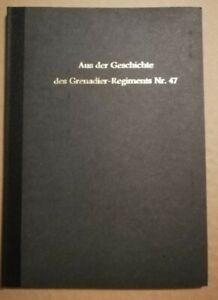 Geschichte des Grenadier Regiment  Nr.47 der 22. Infanterie Division ! RARITÄT
