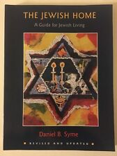 The Jewish Home: A Guide for Jewish Living by Daniel B. Syme