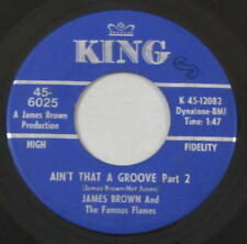 James Brown & The Famous Flames 45rpm King 6025 Ain't That A Groove SOUL FUNK