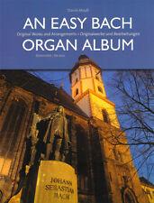 An Easy Bach Organ Album Daniel Moult Noten für Orgel leicht bis mittelschwer